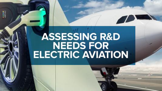 """Airplane photograph with text box superimposed with """"ASSESSING R&D NEEDS FOR ELECTRIC AVIATION."""" (Image by Argonne National Laboratory.)"""